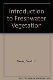 Cover of: Introduction to freshwater vegetation | Donald N. Riemer