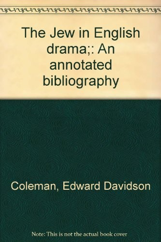The Jew in English drama by Edward Davidson Coleman