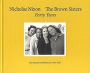 Cover of: Nicholas Nixon: The Brown Sisters. Forty Years.