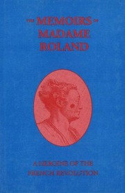 Cover of: The memoirs of Madame Roland | Roland Mme.