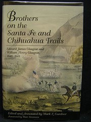 Cover of: Brothers on the Santa Fe and Chihuahua Trails | Edward James Glasgow