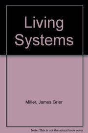 Cover of: Living systems | James Grier Miller