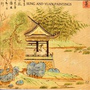 Cover of: Sung and Yuan paintings: [collected by] Wen Fong. With catalogue by Marilyn Fu.