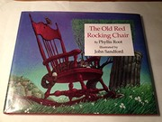 Cover of: The old red rocking chair | Phyllis Root