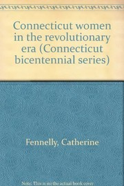 Cover of: Connecticut women in the Revolutionary era | Catherine Fennelly