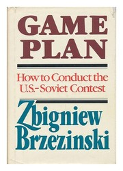 Cover of: Game Plan: A Geostrategic Framework for the Conduct of the U.S.-Soviet Contest