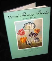 Cover of: Great flower books, 1700-1900: a bibliographical record of two centuries of finely-illustrated flower books