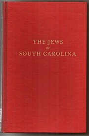 Cover of: The Jews of South Carolina from the earliest times to the present day. | Barnett A. Elzas