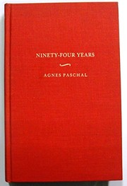 Cover of: Ninety-four years: Agnes Paschal. | George W. Paschal