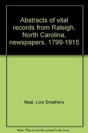 Cover of: Abstracts of vital records from Raleigh, North Carolina, newspapers | Lois S. Neal