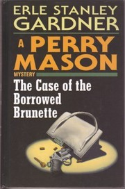 Cover of: The case of the borrowed brunette | Erle Stanley Gardner