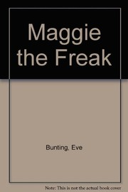 Cover of: Maggie the freak: The Eve Bunting Collection