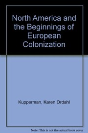 Cover of: North America and the beginnings of European colonization | Karen Ordahl Kupperman