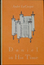 Cover of: Daniel in his time | AndreМЃ Lacocque