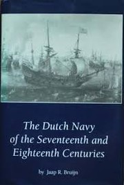 Cover of: The Dutch navy of the seventeenth and eighteenth centuries