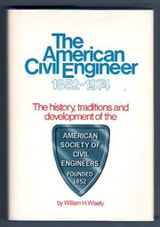 Cover of: The American civil engineer, 1852-1974 | William H. Wisely