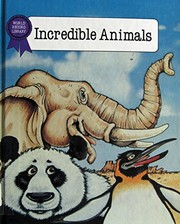 Cover of: Incredible animals | Stuart A. Kallen