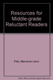Cover of: Resources for middle-grade reluctant readers | Marianne Laino Pilla
