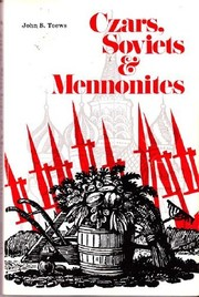 Cover of: Czars, Soviets & Mennonites | John B. Toews