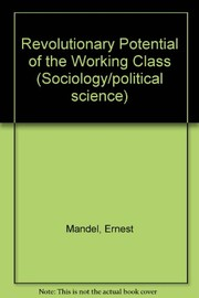 Cover of: The revolutionary potential of the working class