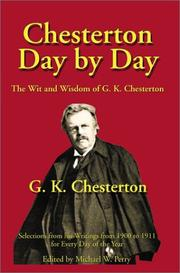 Cover of: Chesterton day by day: selections from the writings in prose and verse of G. K. Chesterton, with an extract for every day of the year and for each of the moveable feasts.