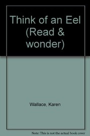 Cover of: Think of an eel | Karen Wallace