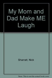 Cover of: My mom and dad make me laugh | Nick Sharratt