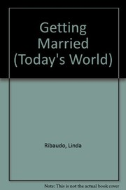 Cover of: Getting married | Linda Ribaudo