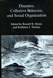 Cover of: Disasters, collective behavior, and social organization |