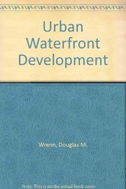 Cover of: Urban waterfront development | Douglas M. Wrenn
