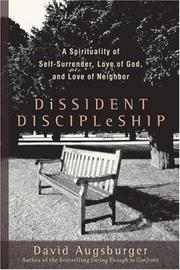 Cover of: Dissident discipleship: a spirituality of self-surrender, love of God, and love of neighbor