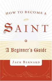 Cover of: How to Become a Saint | Jack Bernard