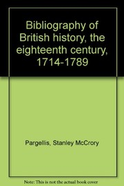 Cover of: Bibliography of British history, the eighteenth century, 1714-1789 | Stanley McCrory Pargellis