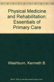 Cover of: Physical medicine and rehabilitation | Kenneth B. Washburn