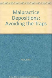 Cover of: Malpractice depositions | Raymond M. Fish