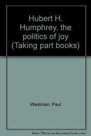 Cover of: Hubert H. Humphrey, the politics of joy