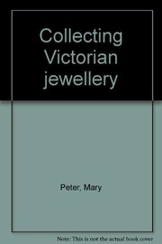 Cover of: Collecting Victorian jewellery. | Mary Peter