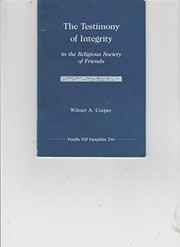Cover of: The testimony of integrity in the religious Society of Friends | Wilmer A. Cooper