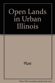 Cover of: Open land in urban Illinois | Rutherford H. Platt