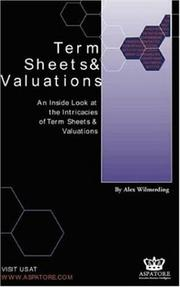 Cover of: Term Sheets & Valuations - A Line by Line Look at the Intricacies of Venture Capital Term Sheets & Valuations (Bigwig Briefs) | Alex Wilmerding