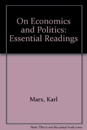 Cover of: Marx and Engels on economics, politics, and society: essential readings with editorial commentary