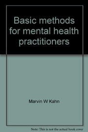 Cover of: Basic methods for mental health practitioners | Marvin W. Kahn
