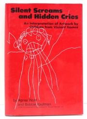 Cover of: Silent screams and hidden cries | Agnes Wohl