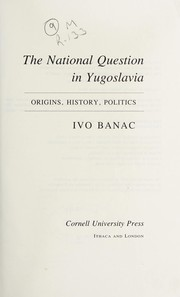 Cover of: The national question in Yugoslavia | Ivo Banac