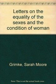 Cover of: Letters on the equality of the sexes and the condition of woman. | Sarah Moore GrimkГ©