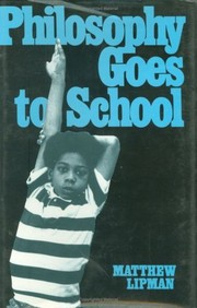 Cover of: Philosophy goes to school | Matthew Lipman