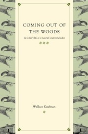 Cover of: Coming out of the woods | Wallace Kaufman