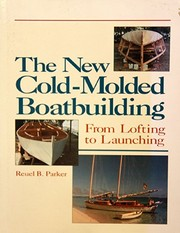 Cover of: The new cold-molded boatbuilding | Reuel B. Parker