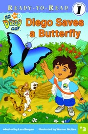 Cover of: Diego Saves A Butterfly (Turtleback School & Library Binding Edition) (Go Diego Go! (Pb))