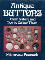 Cover of: Antique buttons; their history and how to collect them. | Primrose Peacock
